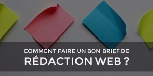 Comment réaliser un brief de rédaction Web