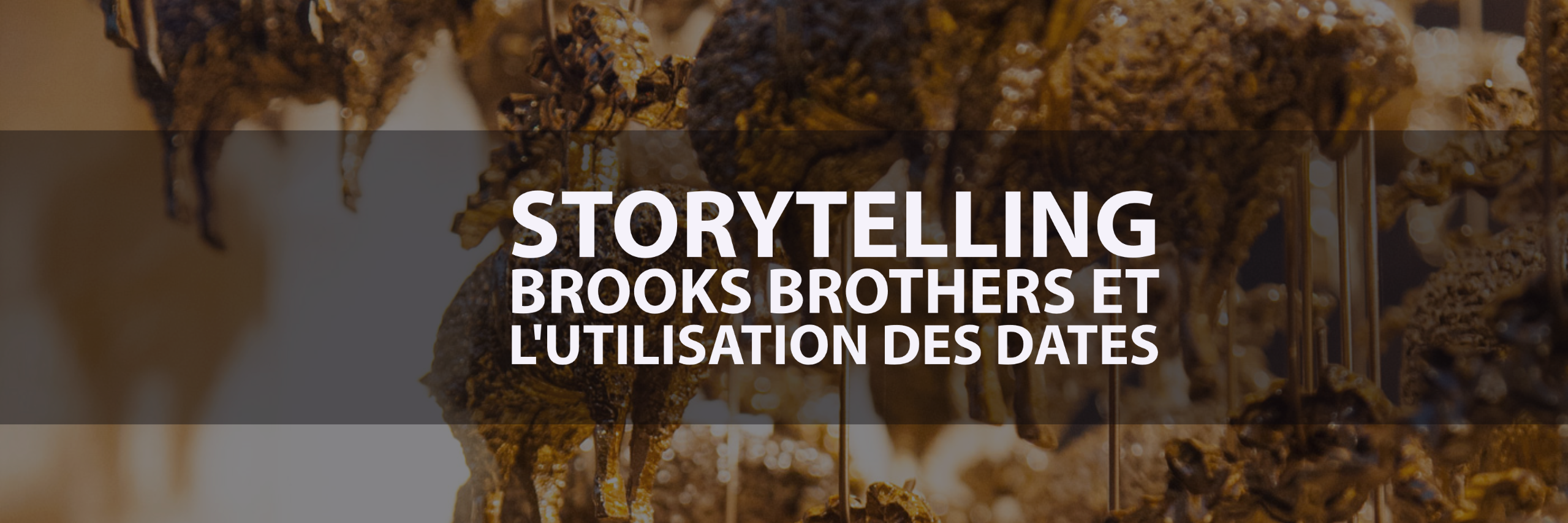 Etude de cas en storytelling via Brooks Brothers