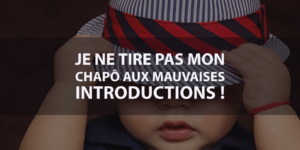 les introductions ou chapô dans le webmarketing ou redaction web